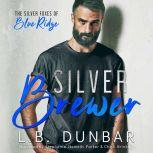 Silver Brewer: The Silver Foxes of Blue Ridge, L.B. Dunbar