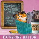 Marjorie's Cozy Kitten Cafe - Books 1-3, Katherine Hayton