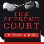 The Supreme Court The Personalities and Rivalries That Defined America, Jeffrey Rosen