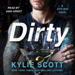 Dirty A Dive Bar Novel, Kylie Scott