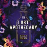 The Lost Apothecary A Novel, Sarah Penner