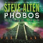 Phobos Mayan Fear, Steve Alten