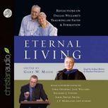 Eternal Living Reflections on Dallas Willard's Teaching on Faith and Formation, Dallas Willard
