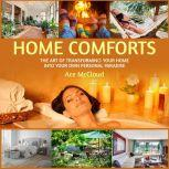 Home Comforts: The Art of Transforming Your Home Into Your Own Personal Paradise, Ace McCloud