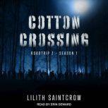 Cotton Crossing, Lilith Saintcrow