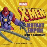X-Men Mutant Empire Book Two: Sanctuary, Christopher Golden