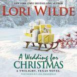 A Wedding for Christmas A Twilight, Texas Novel, Lori Wilde