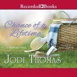 Chance Of A Lifetime, Jodi Thomas