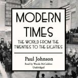 Modern Times The World from the Twenties to the Eighties, Paul Johnson