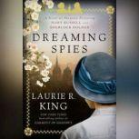 Dreaming Spies, Laurie R. King