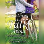 Something to Talk About, Dakota Cassidy