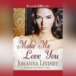 Make Me Love You, Johanna Lindsey