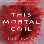 This Mortal Coil, Emily Suvada