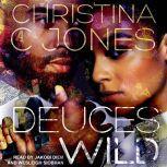 Deuces Wild, Christina C. Jones