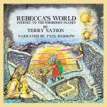 Rebecca's World, Terry Nation