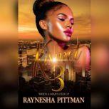 Kismet 3 When a Man's Fed Up, Raynesha Pittman