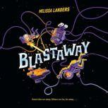 Blastaway, Melissa Landers