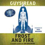 Guys Read: Frost and Fire A Short Story from Guys Read: Other Worlds, Ray Bradbury