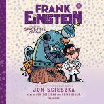 Frank Einstein and the Space-Time Zipper Book Six, Jon Scieszka
