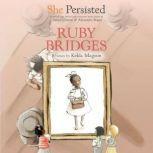 She Persisted: Ruby Bridges, Kekla Magoon