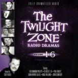 The Twilight Zone Radio Dramas, Volume 16, Various Authors