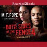 Both Sides of the Fence 4 Bad Blood, M.T. Pope
