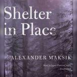 Shelter in Place, Alexander Maksik