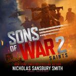 Sons of War 2: Saints, Nicholas Sansbury Smith