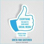 Everything You Need to Know about Social Media  Without Having to Call A Kid, Greta Van Susteren