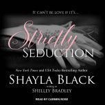 Strictly Seduction, Shayla Black