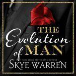 The Evolution of Man, Skye Warren
