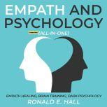 Empath and Psychology (All-in-One) (Extended Edition) Empath Healing, Brain Training, Dark Psychology, Ronald E. Hall