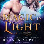 Magic in Light, Krista Street