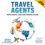 Travel Agents More Scrapes, Japes and Narrow Escapes, Graham Williams and Lisa Jackson