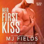 Her First Kiss Londons story, MJ Fields