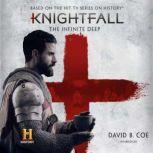 Knightfall: The Infinite Deep, David B. Coe