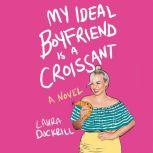 My Ideal Boyfriend Is a Croissant, Laura Dockrill
