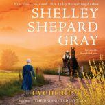 Eventide The Days of Redemption Series, Book Three, Shelley Shepard Gray