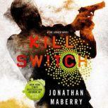 Kill Switch A Joe Ledger Novel, Jonathan Maberry