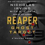 Reaper: Ghost Target A Sniper Novel, Nicholas Irving