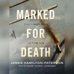 Marked for Death The First War in the Air, James Hamilton-Paterson