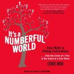 It's a Numberful World How Math Is Hiding Everywhere, Eddie Woo