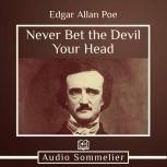 Never Bet the Devil Your Head, Edgar Allan Poe