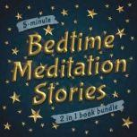 5-Minute Bedtime Meditation Stories: 2 in 1 Book Bundle A Collection of Sleep Meditation Stories to Help Kids Fall Asleep in Five Minutes, Mindfulness Habits Team