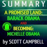 Summary: A Promised Land: Barack Obama and Becoming: Michelle Obama, Scott Campbell