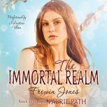 The Faerie Path #4: The Immortal Realm, Frewin Jones