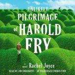 The Unlikely Pilgrimage of Harold Fry, Rachel Joyce