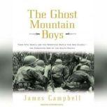 The Ghost Mountain Boys Their Epic March and the Terrifying Battle for New Guinea---the Forgotten War of the South Pacific, James Campbell
