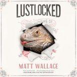 Lustlocked A Sin du Jour Affair, Matt Wallace
