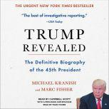 Trump Revealed An American Journey of Ambition, Ego, Money, and Power, Michael Kranish